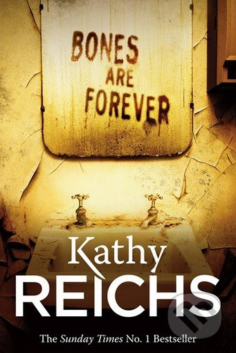 Bones Are Forever - Kathy Reichs