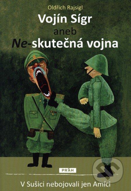 Vojín Sígr - Oldřich Rajsigl