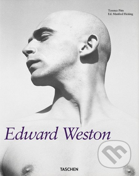 Edward Weston - Manfred Heiting, Terence Pitts