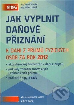 Jak vyplnit daňové přiznání - Milan Lošťák, Pavel Prudký