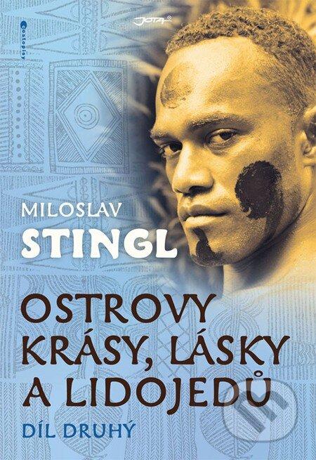 Ostrovy krásy, lásky a lidojedů - Miloslav Stingl