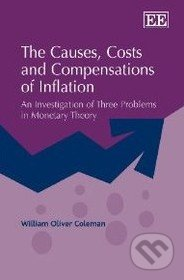 The Causes, Costs and Compensations of Inflation - William Oliver Coleman