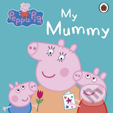 Peppa Pig: My Mummy -