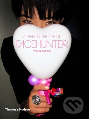 A Year in the Life of Facehunter - Yvan Rodic