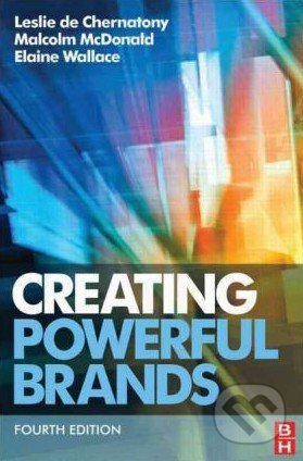Creating Powerful Brands - Leslie de Chernatony