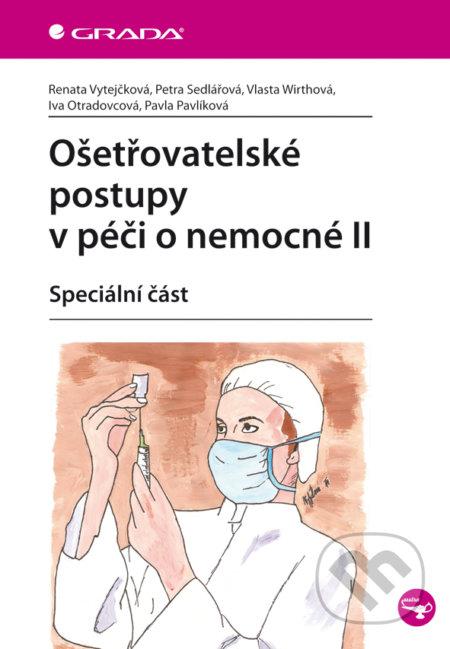 Ošetřovatelské postupy v péči o nemocné II - Renata Vytejčková a kolektív