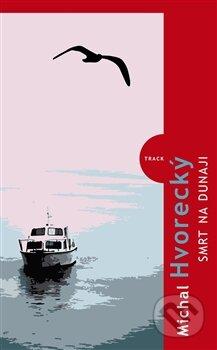 Smrt na Dunaji - Michal Hvorecký