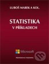 Statistika v příkladech - Luboš Marek a kolektív