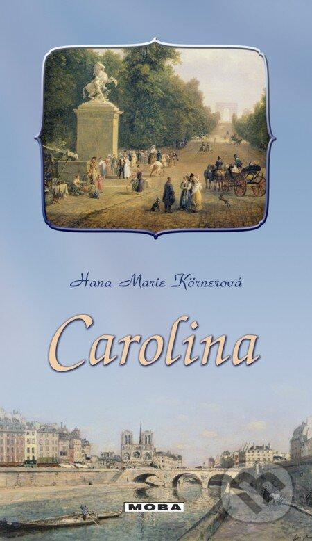Carolina - Hana Marie Körnerová
