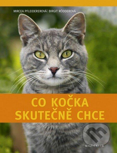 Co kočka skutečně chce - Mircea Pfleiderer, Birgit Rödder