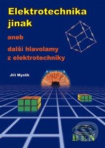 Elektrotechnika jinak - Jiří Myslík
