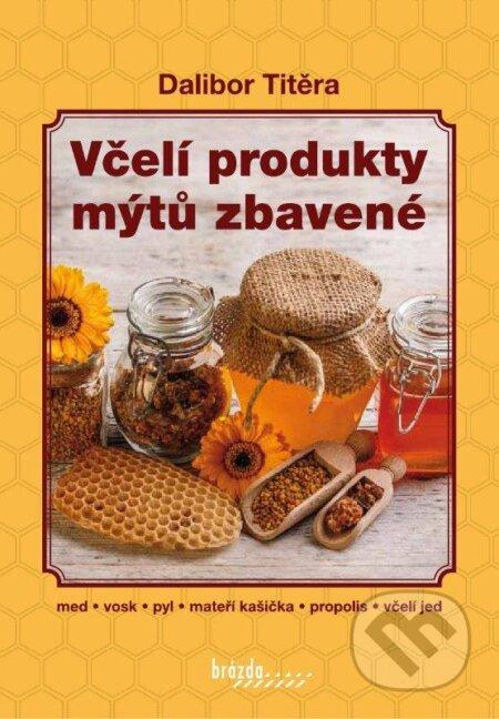 Včelí produkty mýtů zbavené - Dalibor Titěra