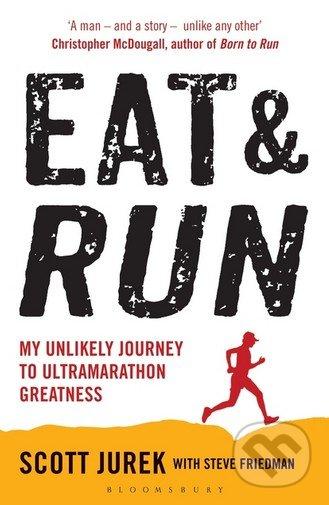 Eat and Run - Scott Jurek, Steve Friedman