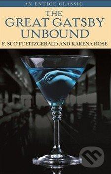 The Great Gatsby Unbound - Karena Rose