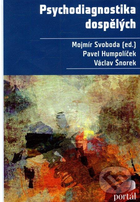 Psychodiagnostika dospělých - Mojmír Svoboda, Pavel Humpolíček, Václav Šnorek