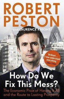 How Do We Fix This Mess? - Robert Peston