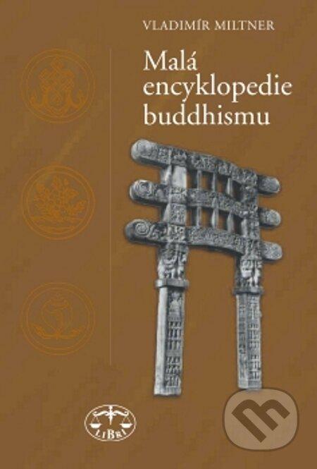 Malá encyklopedie buddhismu - Vladimír Miltner