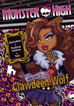 Monster High: Všetko o Clawdeen Wolf -