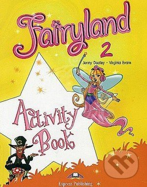 Fairyland 2: Activity Book - Jenny Dooley