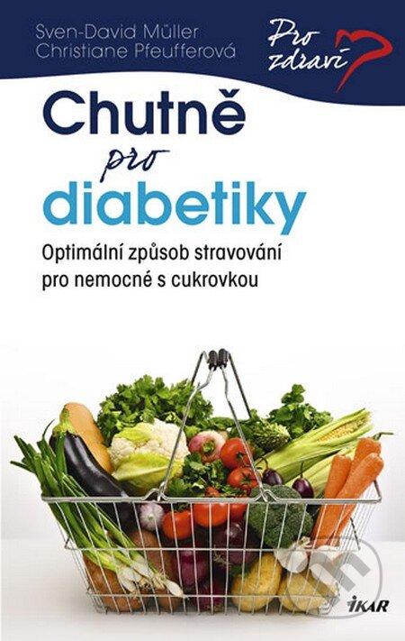 Chutně pro diabetiky - Sven-David Müller, Christiane Pfeufferová
