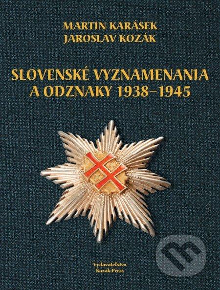 Slovenské vyznamenania a čestné odznaky 1938 - 1945 - Martin Karásek, Jaroslav Kozák