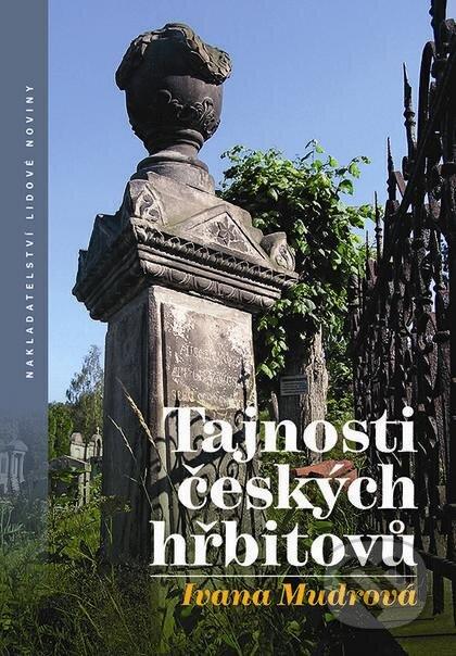 Tajnosti českých hřbitovů - Ivana Mudrová