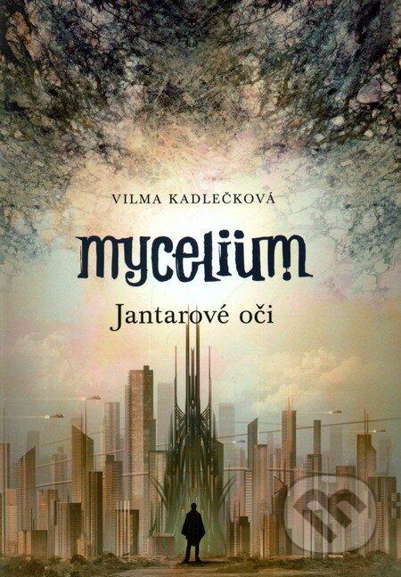 Mycelium: Jantarové oči - Vilma Kadlečková
