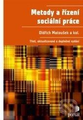 Metody a řízení sociální práce - Oldřich Matoušek