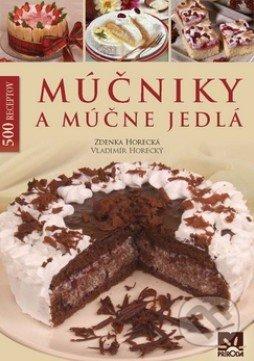 Múčniky a múčne jedlá - Zdenka Horecká, Vladimír Horecký