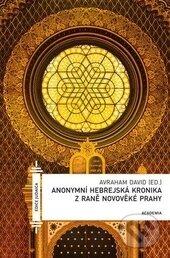 Anonymní hebrejská kronika z raně novověké Prahy - Avraham David