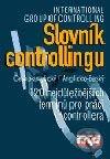 Slovník controllingu česko-anglický, anglicko-český - Kolektiv autorů
