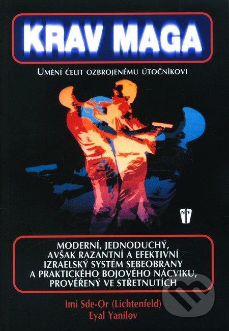 Krav Maga – speciálni izraelské bojové umění - Imi Sde – Or, Eyal Yanilov