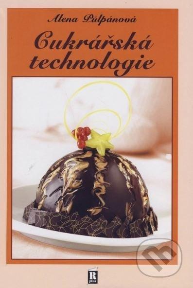 Cukrářská technologie - Alena Půlpánová