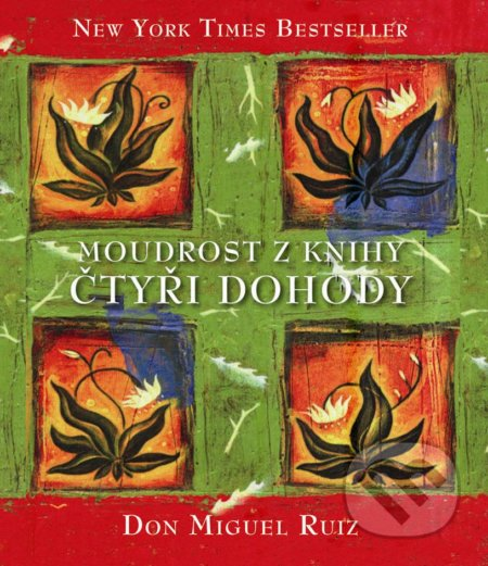 Moudrost z knihy Čtyři dohody - Don Miguel Ruiz