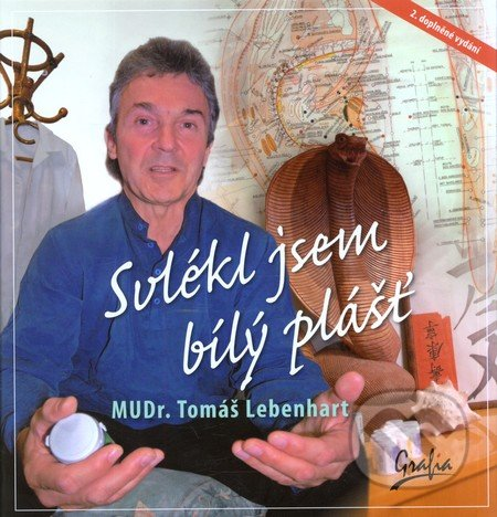Svlékl jsem bílý plášť - Tomáš Lebenhart