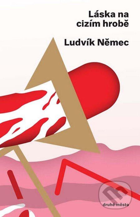 Láska na cizím hrobě - Ludvík Němec