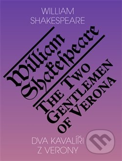 Dva kavalíři z Verony / The Two Gentlemen of Verona - William Shakespeare