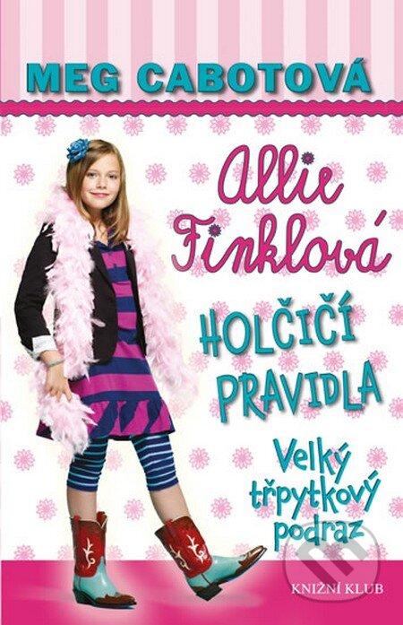Holčičí pravidla 5: Allie Finklová - Velký třpytkový podraz - Meg Cabot