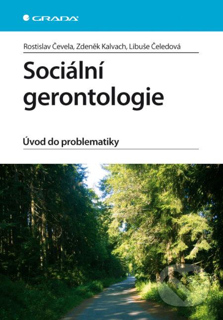 Sociální gerontologie - Rostislav Čevela, Zdeněk Kalvach, Libuše Čeledová