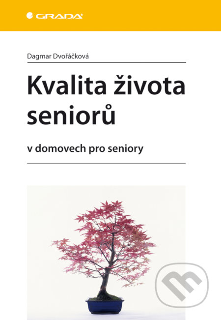 Kvalita života seniorů - Dagmar Dvořáčková