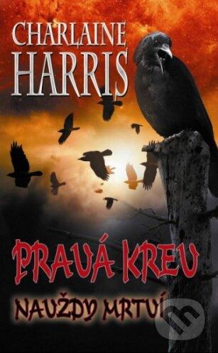 Pravá krev 13 - Navždy mrtví - Charlaine Harris