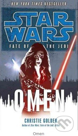 Star Wars: Fate of the Jedi - Omen - Christie Golden