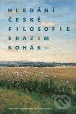 Hledání české filosofie - Erazim Kohák, Jakub Trnka