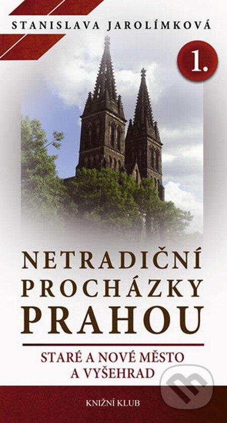 Netradiční procházky Prahou - Stanislava Jarolímková