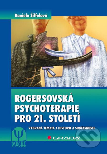 Rogersovská psychoterapie pro 21. století - Daniela Šiffelová