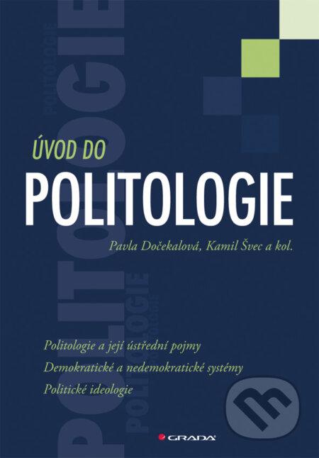 Úvod do politologie - Pavla Dočekalová, Kamil Švec a kolektiv