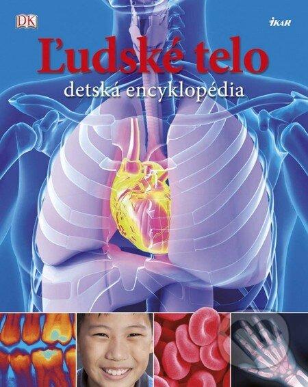 Ľudské telo - detská encyklopédia - Kolektív autorov