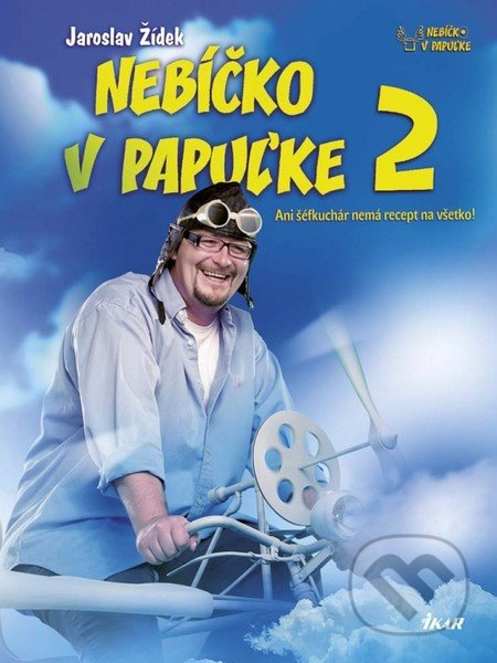 Nebíčko v papuľke 2 - Jaroslav Žídek