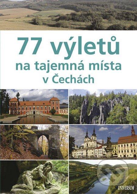 77 výletů na tajemná místa v Čechách - Ivo Paulík a kolektiv