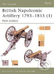 British Napoleonic Artillery 1793 - 1815 - Chris Henry